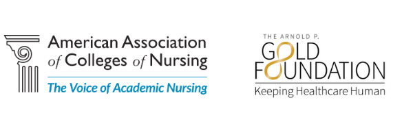 The American Association of Colleges of Nursing - The Voice of Academic Nursing and The Arnold P. Gold Foundation - Keeping Healthcare Human