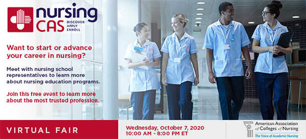 NursingCAS Virtual Fair - October 7, 2020 - Join this free event to learn more about the most trusted profession.