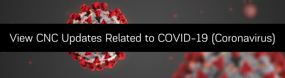 View CNC Updates related to the coronavirus