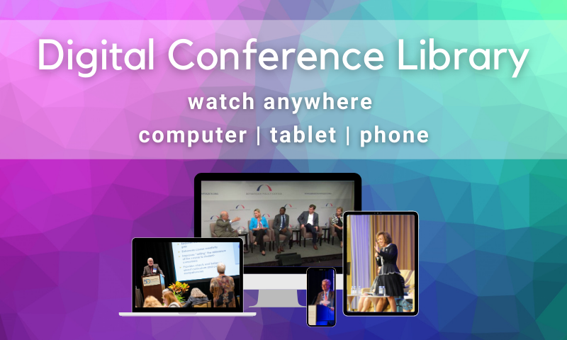 Digital Conference Library: Watch Anywhere: Computer, Tablet, Phone
