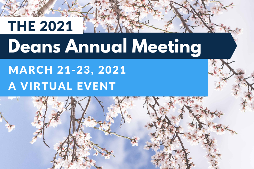 "Image of Cherry Blossoms with text "" The 2021 Deans Annual Meeting - March 21-23, 2021 - A Virtual Event"