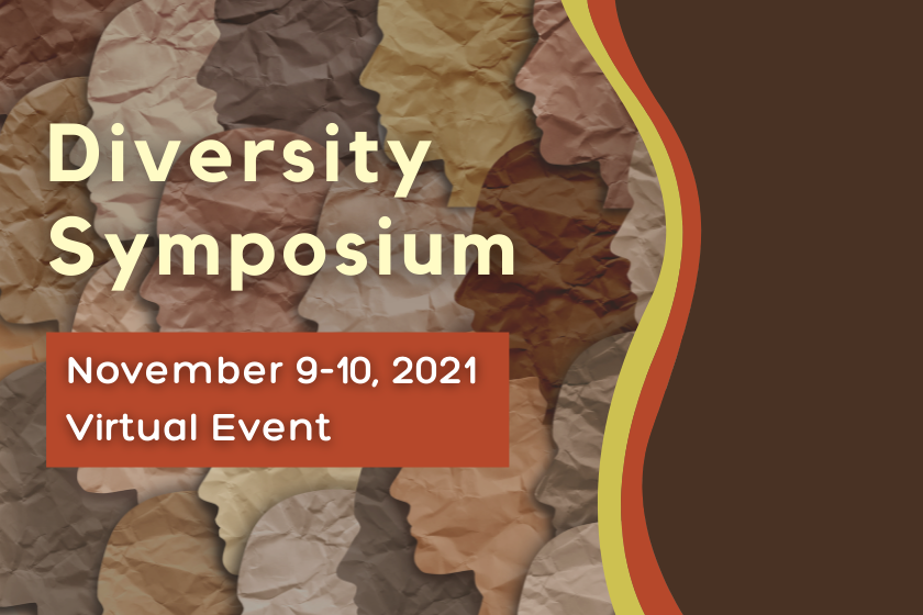 2021 Diversity Symposium - November 9-10, 2021 - Virtual Event