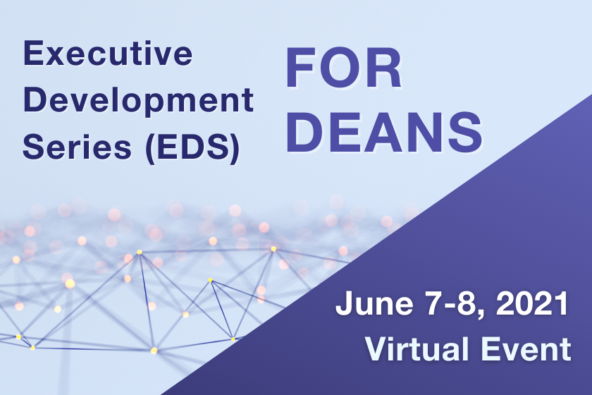 Executive Development Series for Deans - June 2021 - A Virtual Event